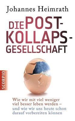 Die Post-Kollaps-Gesellschaft von Heimrath,  Johannes