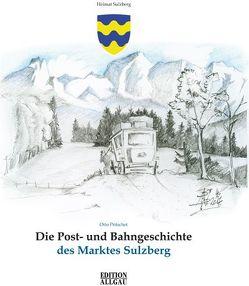 Die Post- und Bahngeschichte des Marktes Sulzberg von Elgass,  Peter, Pritschet,  Otto