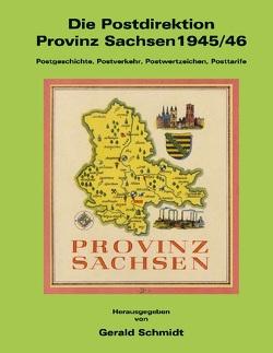 Die Postdirektion Provinz Sachsen 1945/46 von Schmidt