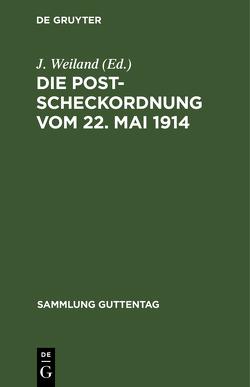 Die Postscheckordnung von Weiland,  J.