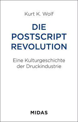 Die Postscript-Revolution von Wolf,  Kurt K.