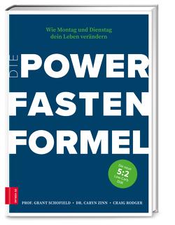 Die Power Fasten Formel von Rodger,  Craig, Schofield,  Grant, Zinn,  Caryn
