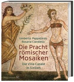 Die Pracht römischer Mosaiken von Benedetto,  Andrea Graziano di, Ciardiello,  Rosaria, Pappalardo,  Umberto