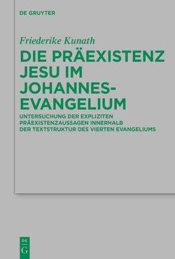 Die Präexistenz Jesu im Johannesevangelium von Kunath,  Friederike