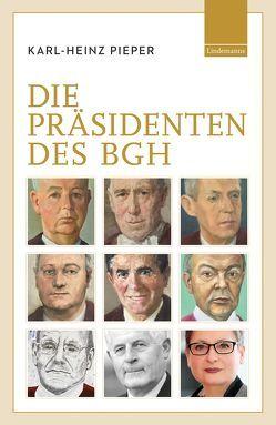 Die Präsidenten des BGH von Pieper,  Karl-Heinz