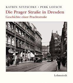Die Prager Straße in Dresden von Loesch,  Perk, Nitzschke,  Katrin