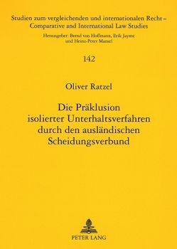 Die Präklusion isolierter Unterhaltsverfahren durch den ausländischen Scheidungsverbund von Ratzel,  Oliver