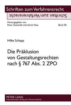 Die Präklusion von Gestaltungsrechten nach § 767 Abs. 2 ZPO von Schapp,  Hilke