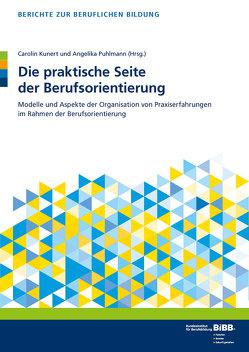 Die praktische Seite der Berufsorientierung von BIBB Bundesinstitut für Berufsbildung, Kunert,  Carolin, Puhlmann,  Angelika