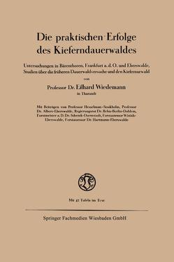 Die praktischen Erfolge des Kieferndauerwaldes von Wiedemann,  Eilhard