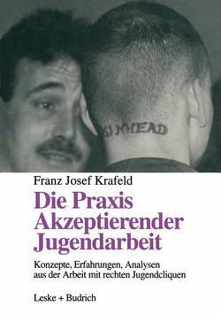 Die Praxis Akzeptierender Jugendarbeit von Krafeld,  Franz Josef