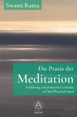 Die Praxis der Meditation von Nickel,  Michael, Rama,  Swami, Sovik,  Rolf