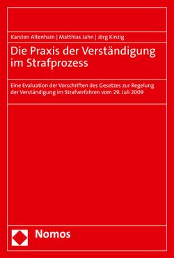 Die Praxis der Verständigung im Strafprozess von Altenhain,  Karsten, Jahn,  Matthias, Kinzig,  Jörg