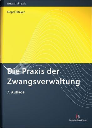 Die Praxis der Zwangsverwaltung von Depré,  Peter, Mayer,  Günter