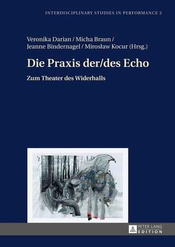 Die Praxis der/des Echo von Bindernagel,  Jeanne, Braun,  Micha, Darian,  Veronika, Kocur,  Miroslaw