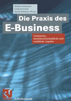 Die Praxis des E-Business von Dohmann,  Helmut, Fuchs,  Gerhard, Khakzar,  Karim