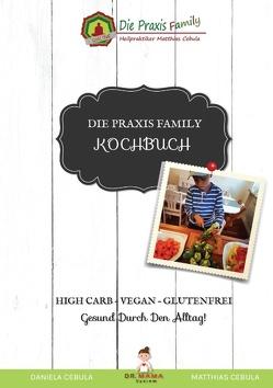 Die Praxis Family Kochbuch von Cebula,  Daniela, Cebula,  Matthias