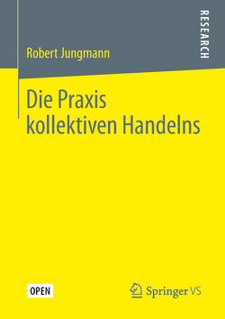 Die Praxis kollektiven Handelns von Jungmann,  Robert