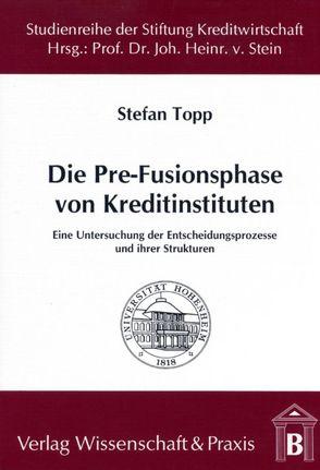 Die Pre-Fusionsphase von Kreditinstituten von Topp,  Stefan