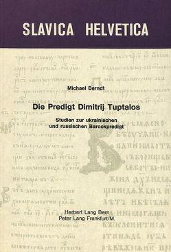 Die Predigt Dimitrij Tuptalos von Berndt,  Michael