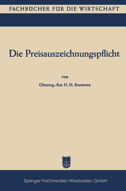 Die Preisauszeichnungspflicht von Bormann,  Hellmut H.