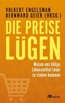 Die Preise lügen von Engelsman,  Volkert, Geier,  Bernward
