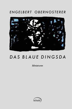 Das blaue Dingsda von Obernosterer,  Engelbert