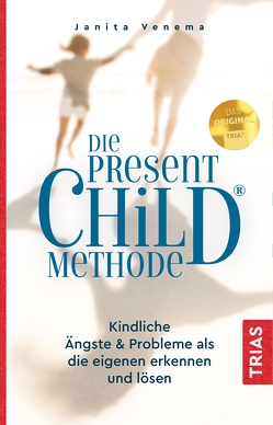 Die Present-Child®-Methode von Venema,  Janita