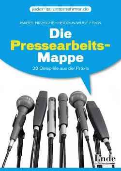 Die Pressearbeits-Mappe von Nitzsche,  Isabel, Wulf-Frick,  Heidrun