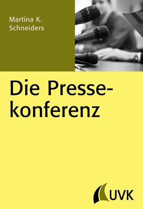 Die Pressekonferenz von Schneiders,  Martina K.