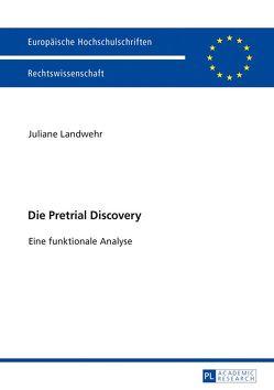Die Pretrial Discovery von Landwehr,  Juliane