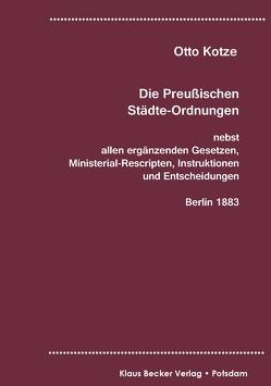 Die Preußischen Städte-Ordnungen, Berlin 1883 von Kotze,  Otto