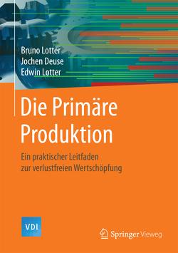 Die Primäre Produktion von Deuse,  Jochen, Lotter,  Bruno, Lotter,  Edwin