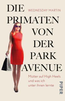 Die Primaten von der Park Avenue von Frey,  Nina, Martin,  Wednesday, Oeser,  Hans-Christian