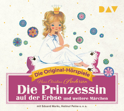 Die Prinzessin auf der Erbse und weitere Märchen von Andersen,  Hans Christian, Kuhn,  Felicitas, Marks,  Eduard, Peine,  Helmut, u.v.a.