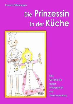 Die Prinzessin in der Küche von gillesberger,  johanna, Gillesberger,  Tamara
