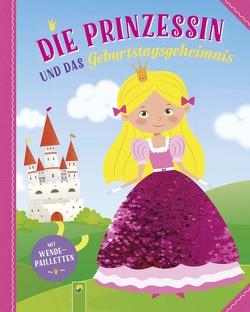 Die Prinzessin und das Geburtstagsgeheimnis von Manuela Berti, Valentina Schöttes