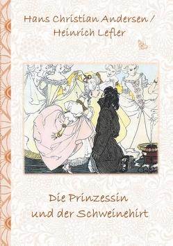 Die Prinzessin und der Schweinehirt von Andersen,  Hans Christian, Lefler,  Heinrich, Potter,  Elizabeth M.