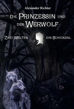 Die Prinzessin und der Werwolf von Richter,  Alexander