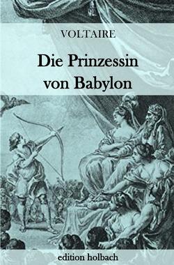 Die Prinzessin von Babylon von (François-Marie Arouet),  Voltaire