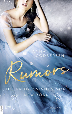 Die Prinzessinnen von New York – Rumors von Godbersen,  Anna, Weyer,  Franziska