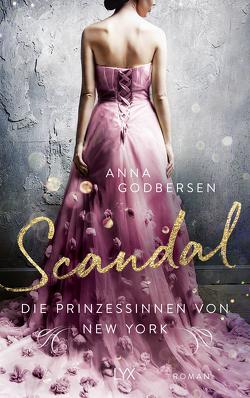 Die Prinzessinnen von New York – Scandal von Godbersen,  Anna, Weyer,  Franziska