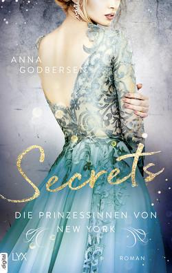 Die Prinzessinnen von New York – Secrets von Godbersen,  Anna