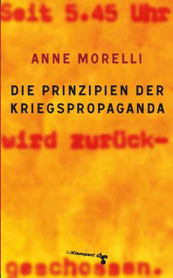Die Prinzipien der Kriegspropaganda von Morelli,  Anne