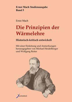 Die Prinzipien der Wärmelehre von Heidelberger,  Prof. Dr. Michael, Mach,  Ernst, Reiter,  Dr. Wolfgang