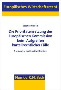Die Prioritätensetzung der Europäischen Kommission beim Aufgreifen kartellrechtlicher Fälle von Kreifels,  Stephan