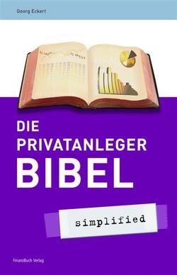 Die Privatanlegerbibel von Eckert,  Dr. Georg