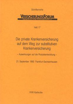 Die private Krankenversicherung auf dem Weg zur substitativen Krankenversicherung von Altenähr,  Volker, Bach,  Peter, Bauer,  Rolf, Pekarek,  Wiltrud