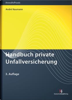 Handbuch private Unfallversicherung von Naumann,  André
