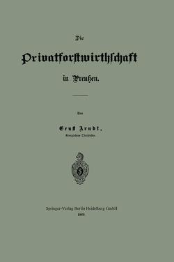 Die Privatforstwirthschaft in Preußen von Arndt,  Ernst